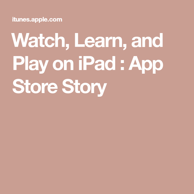 ‎Watch, Learn, and Play on iPad App Store Story App