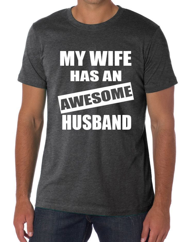 777ad6ff38e My wife has an AWESOME husband t-shirt funny only  15.95 Buy it here!!!