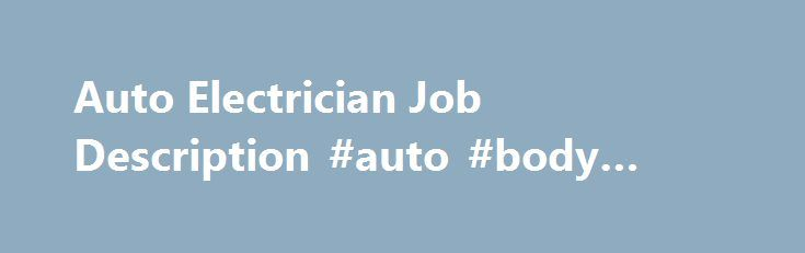 Auto Electrician Job Description #auto #body #supplies http ...