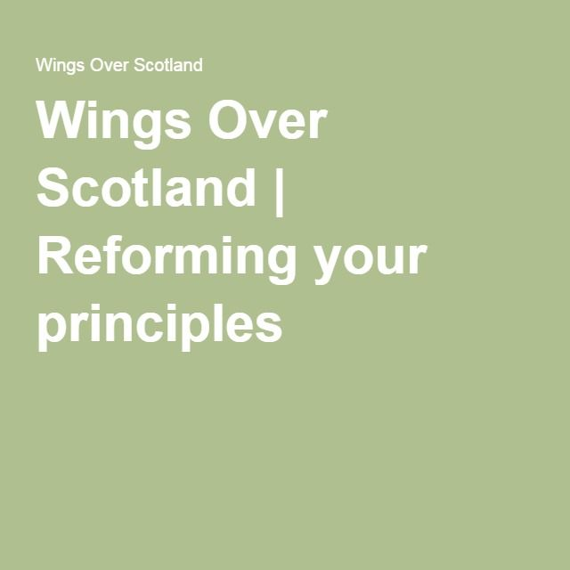 Wings Over Scotland | Reforming your principles