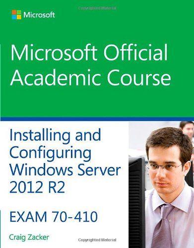 70 410 Installing And Configuring Windows Server 2012 R2 Microsoft Official Academic Course Windows Server 2012 Windows Server Ebook
