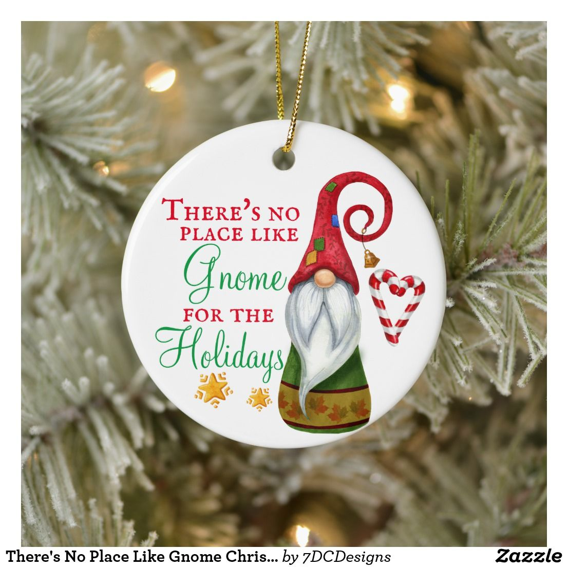 There S No Place Like Gnome Christmas Holiday Ceramic Ornament Zazzle Com Holiday Ornaments Fun Ornaments Holiday