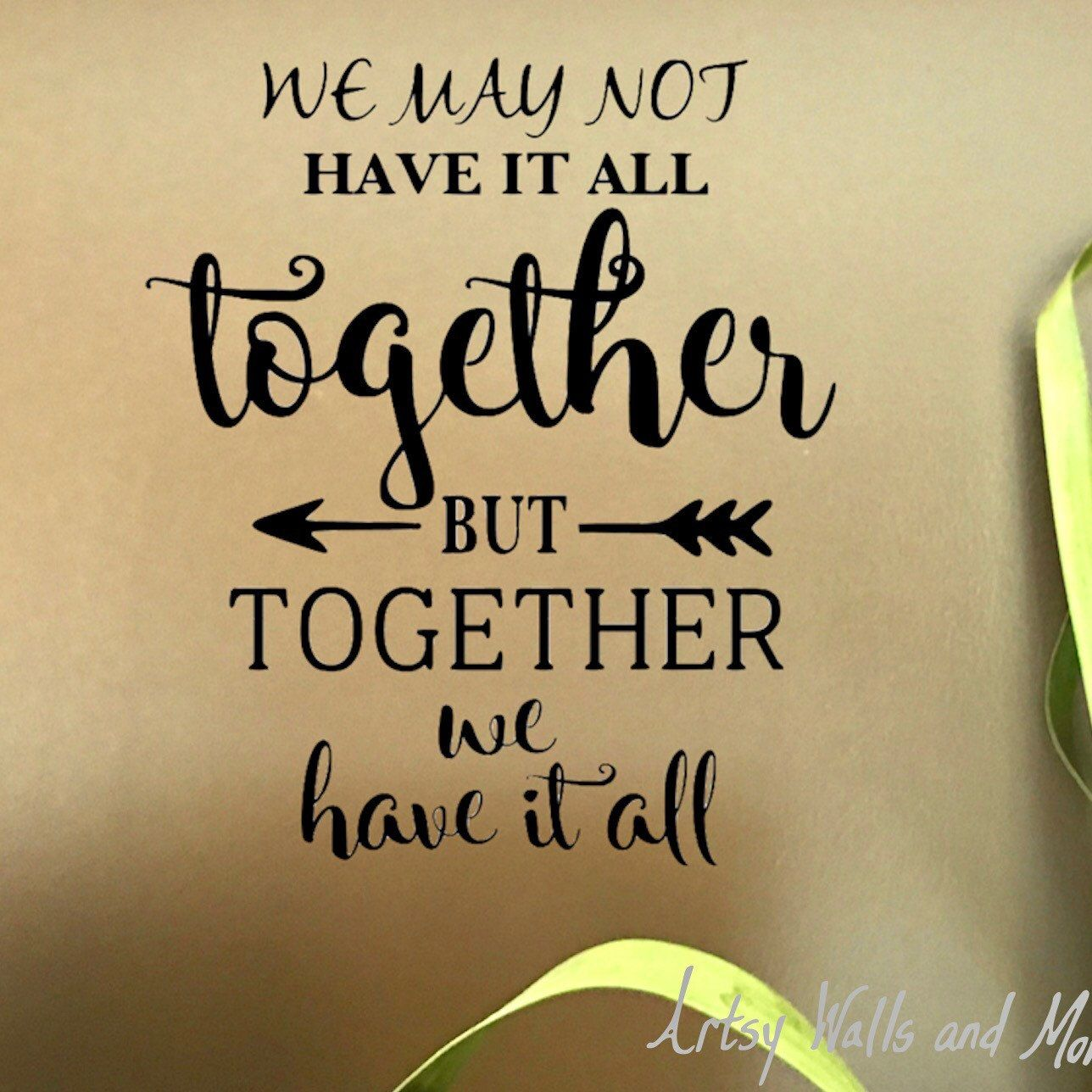 We may not have it all together but together we have it all decal ...