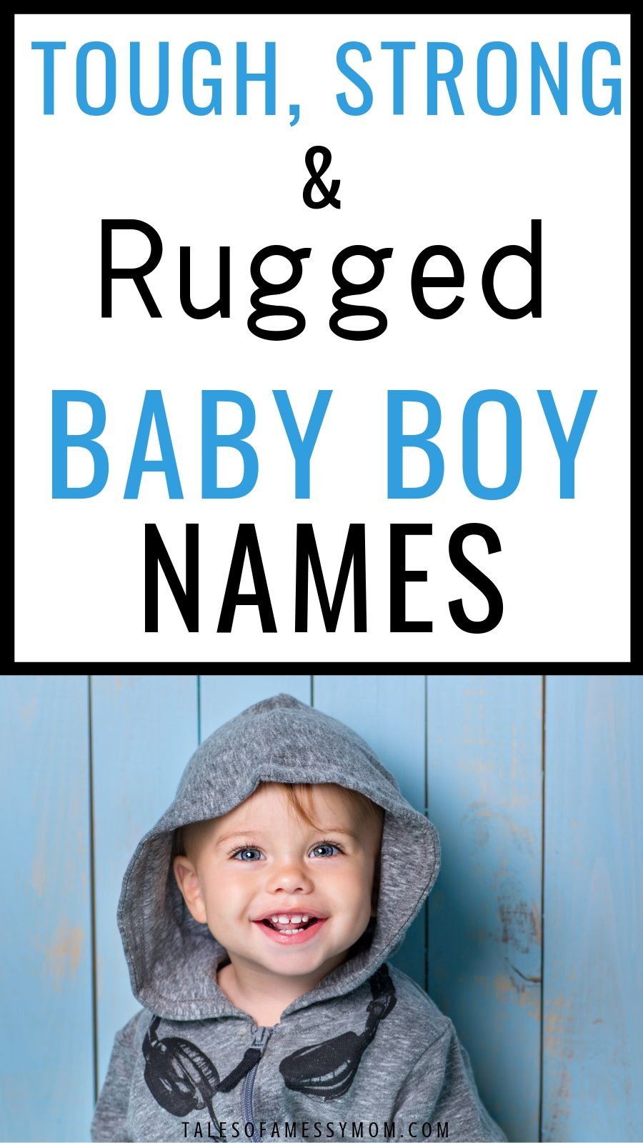 Strong and Rugged Baby Boy Names