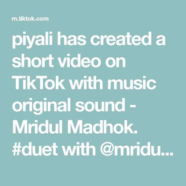 Piyali Has Created A Short Video On Tiktok With Music Original Sound Mridul Madhok Duet With Mridulmadhok Foryourpage Tiktokind The Originals Music Duet