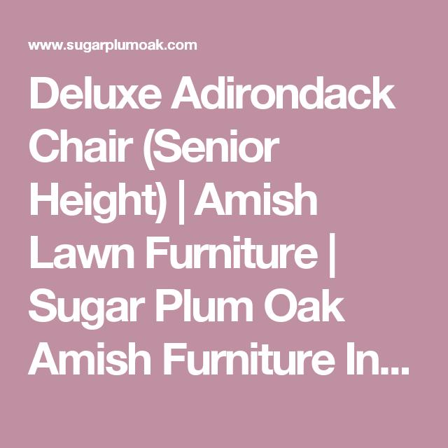 Deluxe Adirondack Chair Senior Height Amish Lawn Furniture Sugar Plum Oak In Norfolk Nebraska