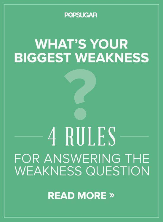 4 Rules For Answering the Weakness Question | Job ...