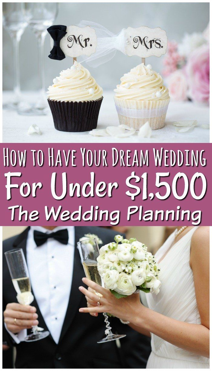 How to Properly Plan Your Wedding So You Don't Over Spend   How to Have the Wedding of Your Dream for $1,500 or Less
