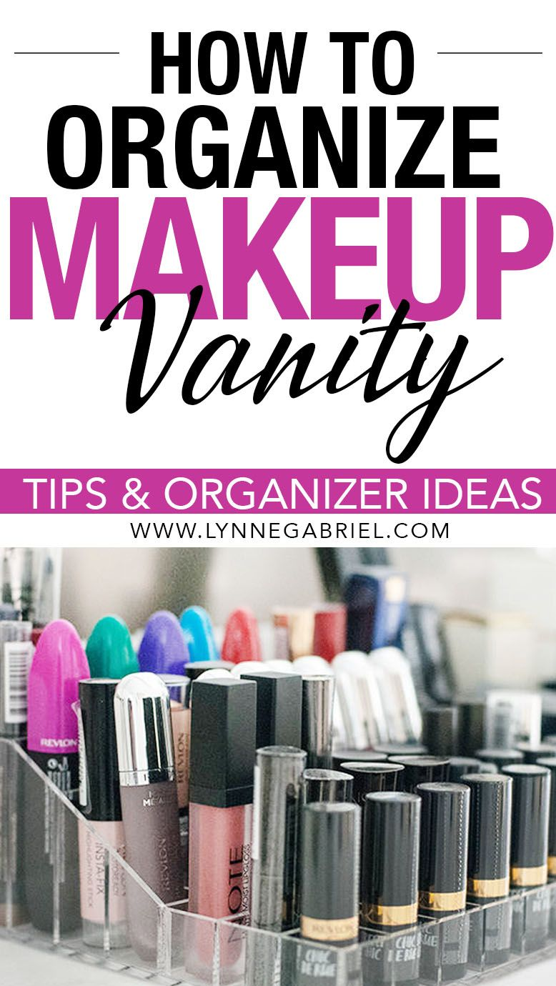 How To Organize Your Makeup Vanity Tips and Organizer
