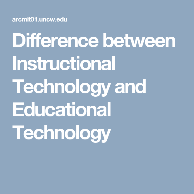 Difference Between Instructional Technology And Educational Technology Educational Technology Instructional Technology Phd Psychology