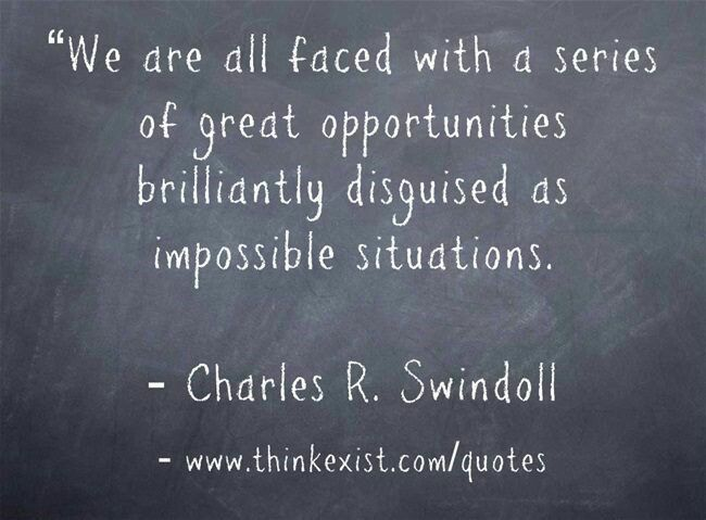 we are all faced a series of great opportunities brilliantly