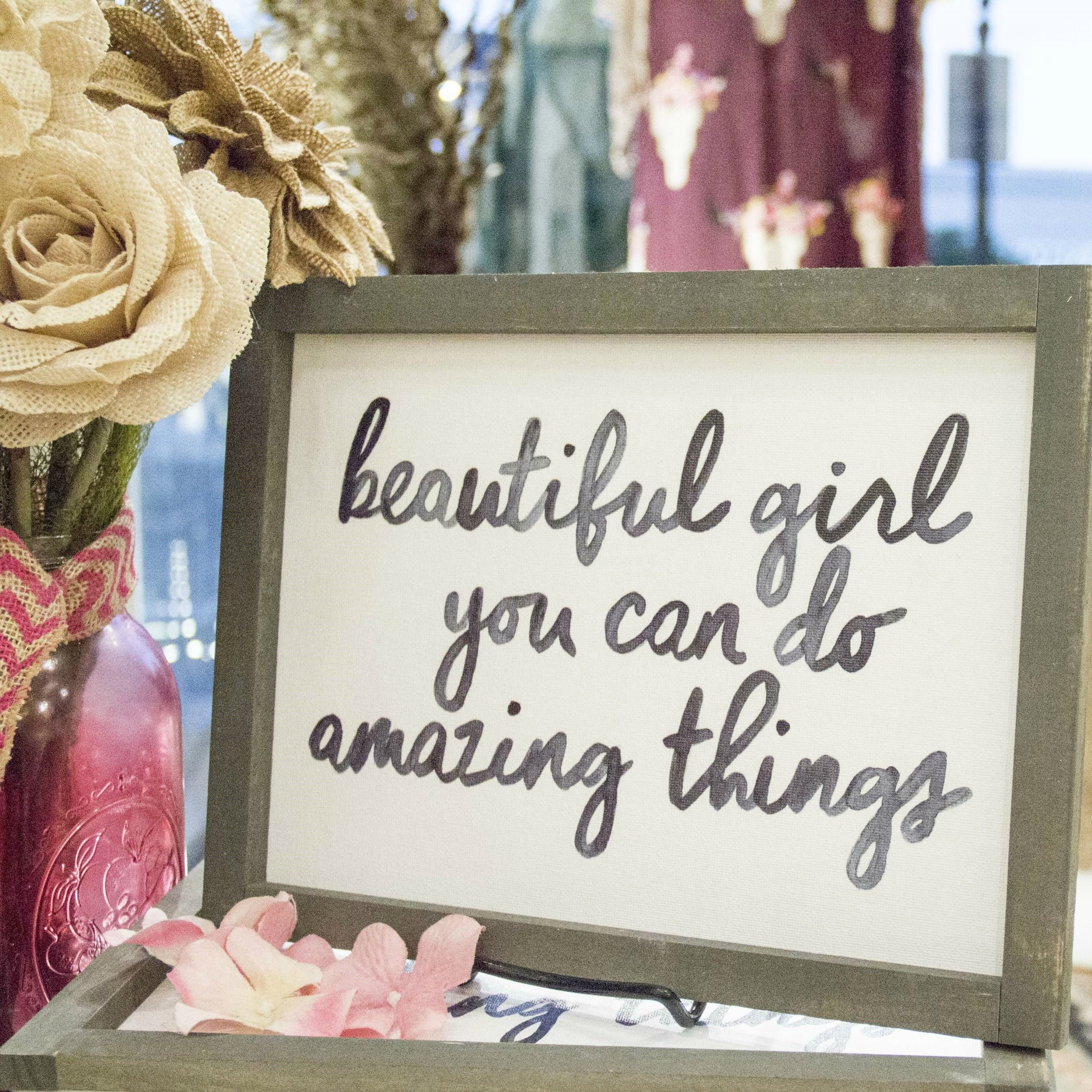 """Hand-lettered wooden sign: """"Beautiful girl, you can do ..."""