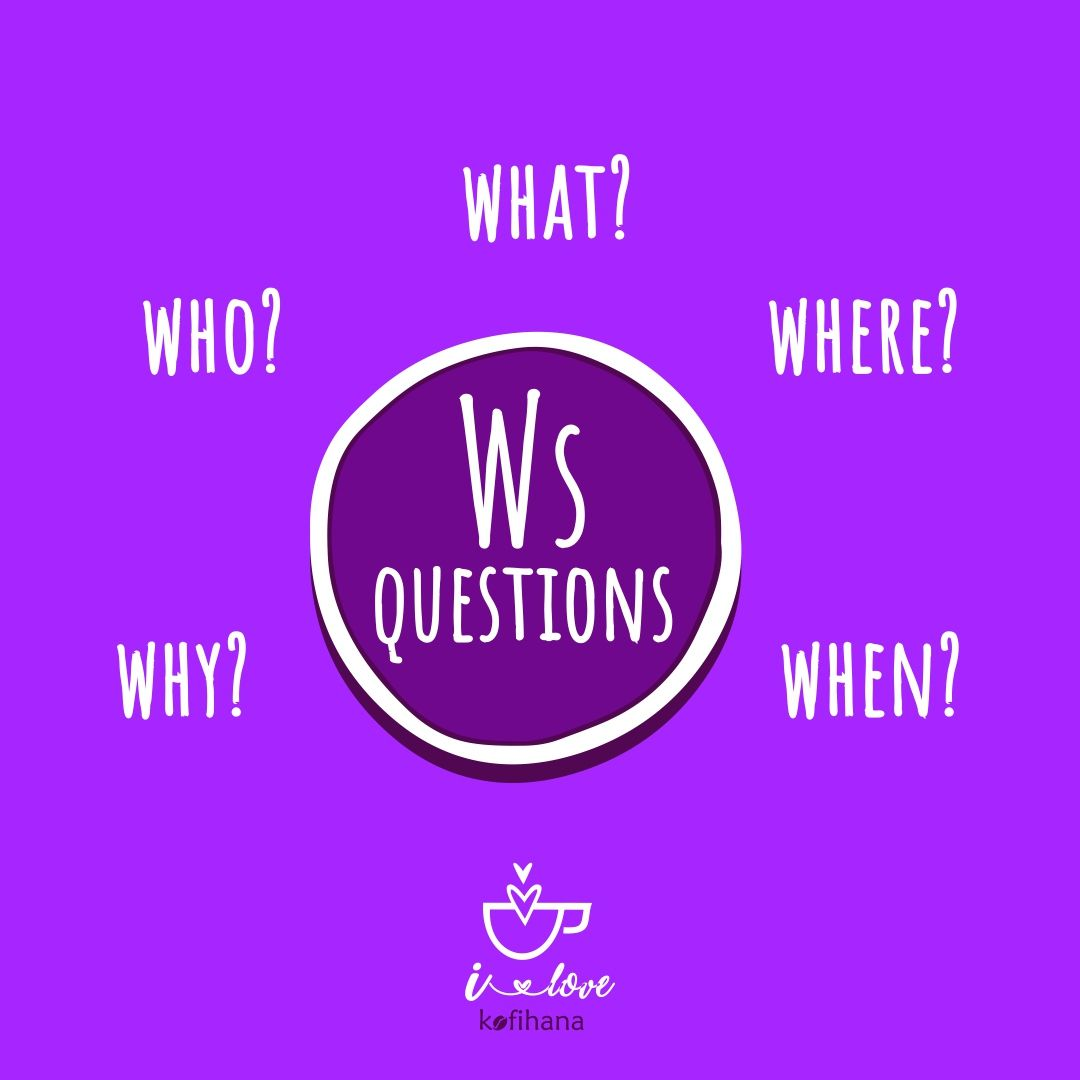 The Five W S Are Questions Whose Answers Are Considered