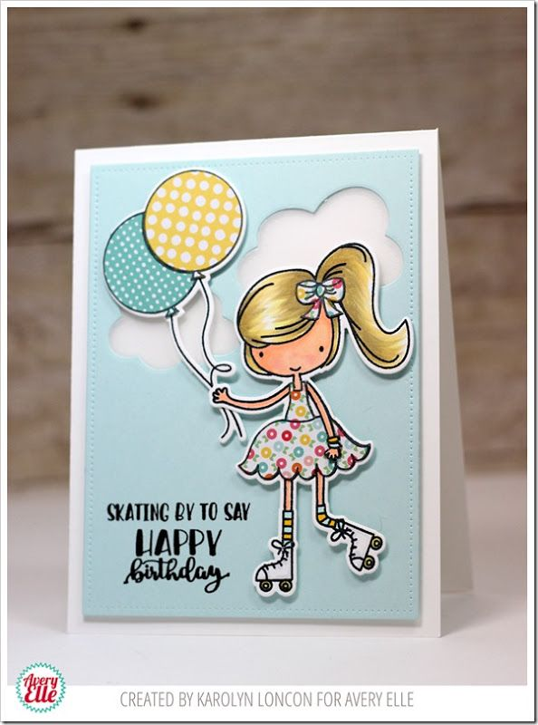Avery Elle Spring 2016 Release Blog Hop! | Karolyn Loncon | Skating-By to say happy birthday