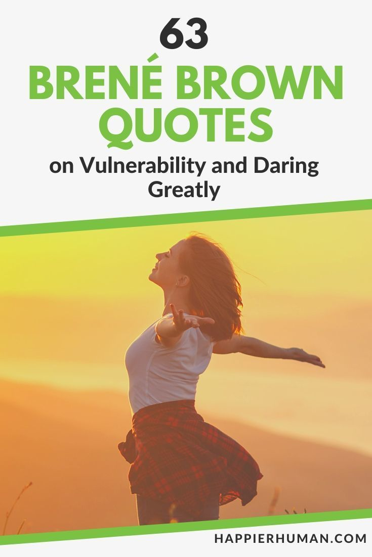 63 Brené Brown Quotes on Vulnerability and Daring Greatly
