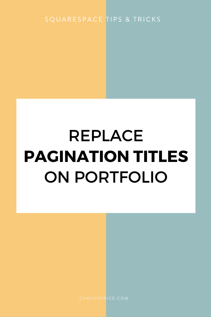 How To Replace Or Remove Portfolio Pagination In Squarespace Squarespace Web Design By Christy Price Austin Texas In 2020 Squarespace Tutorial Squarespace Web Design Squarespace