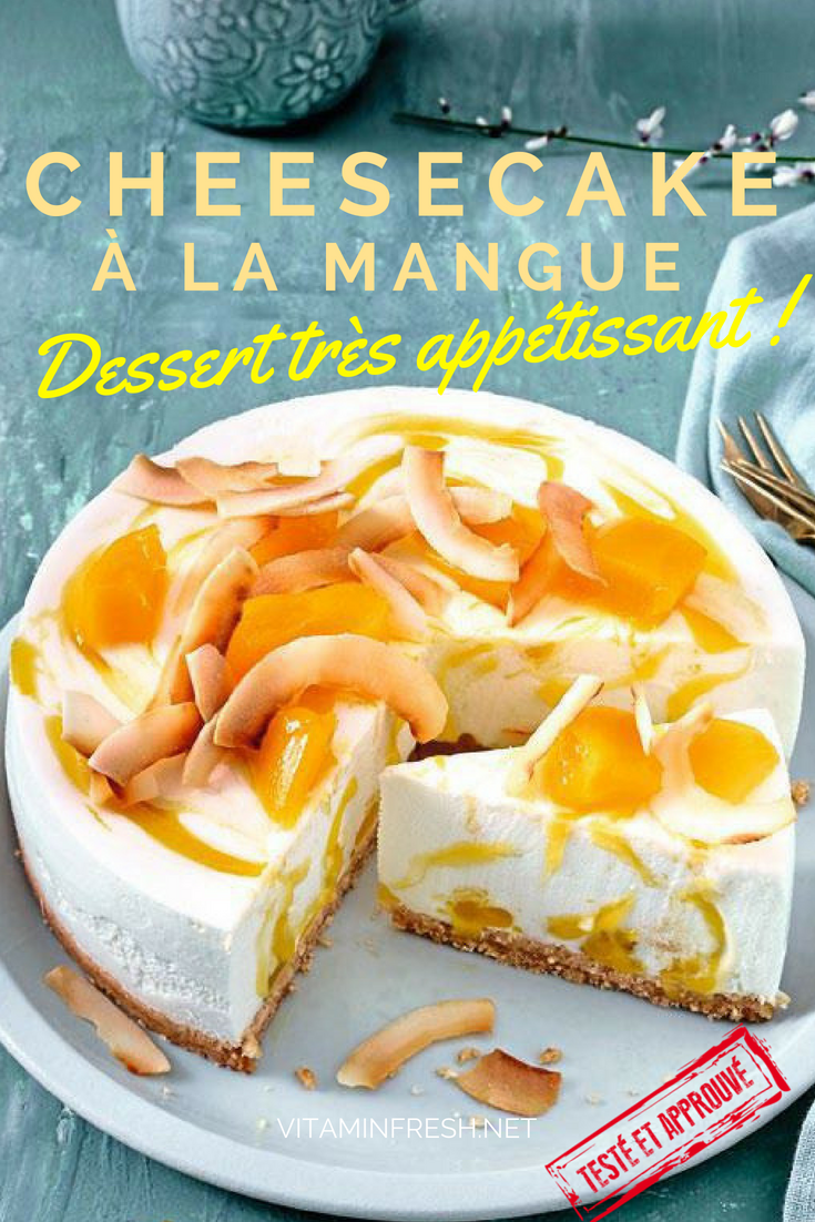 Cheesecake à la mangue : Dessert très appétissant (avec ...