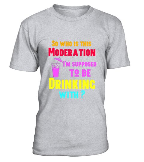 "# Drinking Moderation Funny Beer Wine Shirt .  Special Offer, not available in shops      Comes in a variety of styles and colours      Buy yours now before it is too late!      Secured payment via Visa / Mastercard / Amex / PayPal      How to place an order            Choose the model from the drop-down menu      Click on ""Buy it now""      Choose the size and the quantity      Add your delivery address and bank details      And that's it!      Tags: Drinking Moderation Funny Beer saying…"