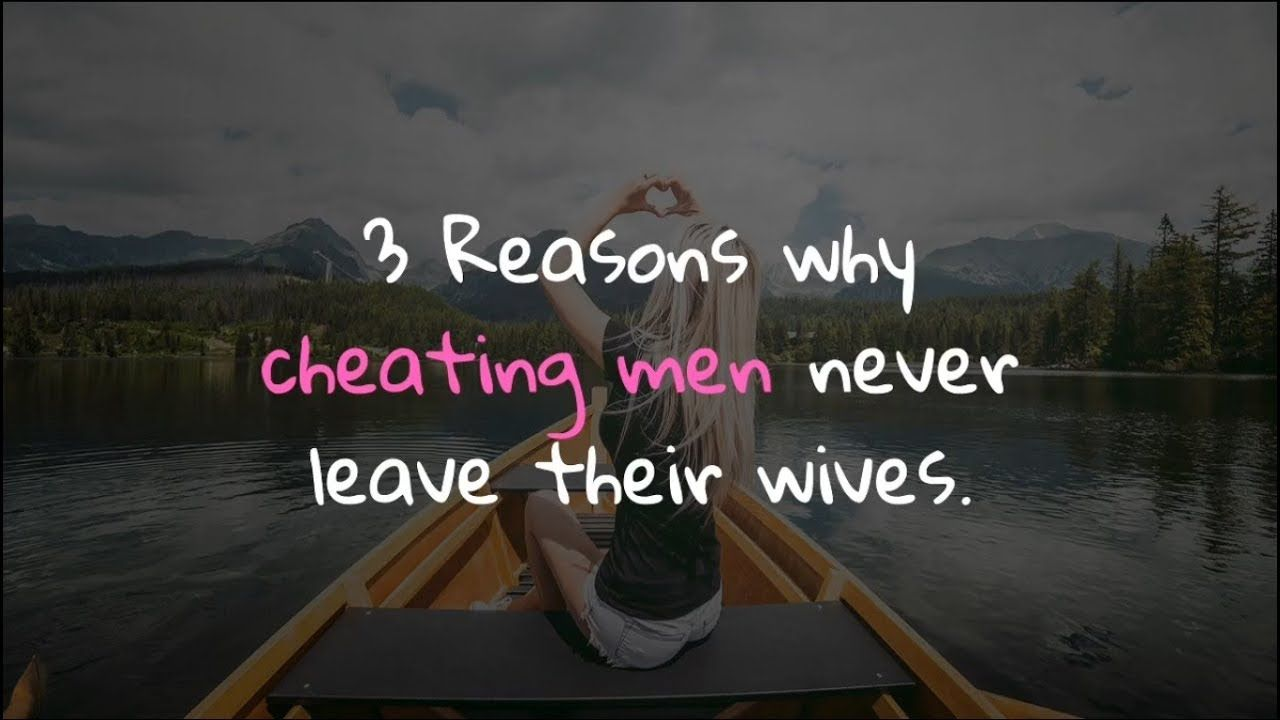 3 Reasons why cheating men never leave their wives