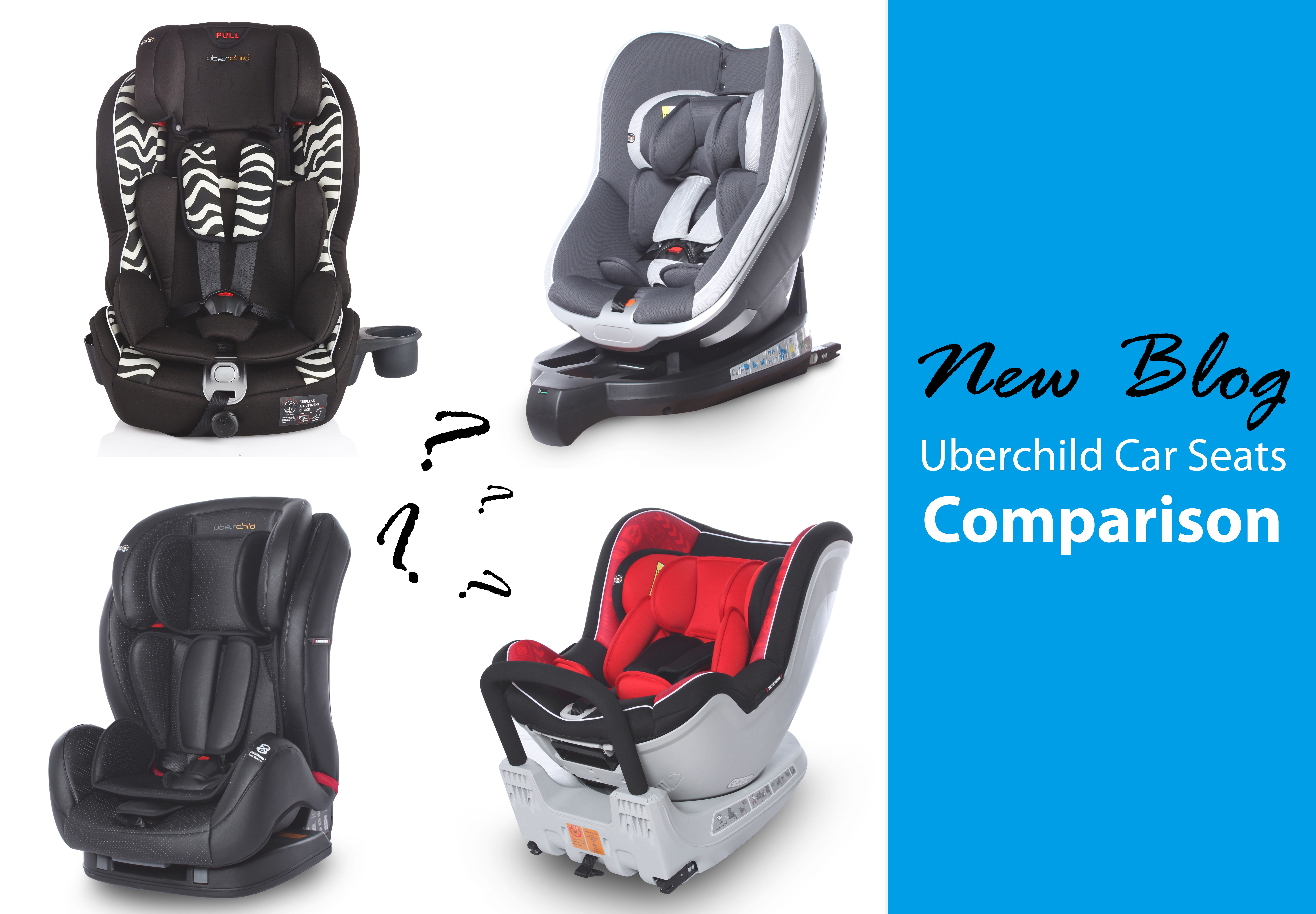 Uberchild BLOG If You Are Having Difficulty Choosing Which Car Seat Is Right For