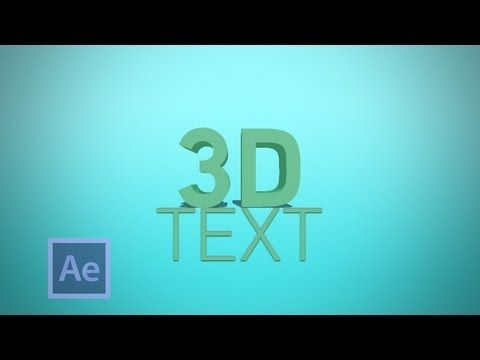How To Create 3d Text In Cs6 After Effects Cs6 Tutorial