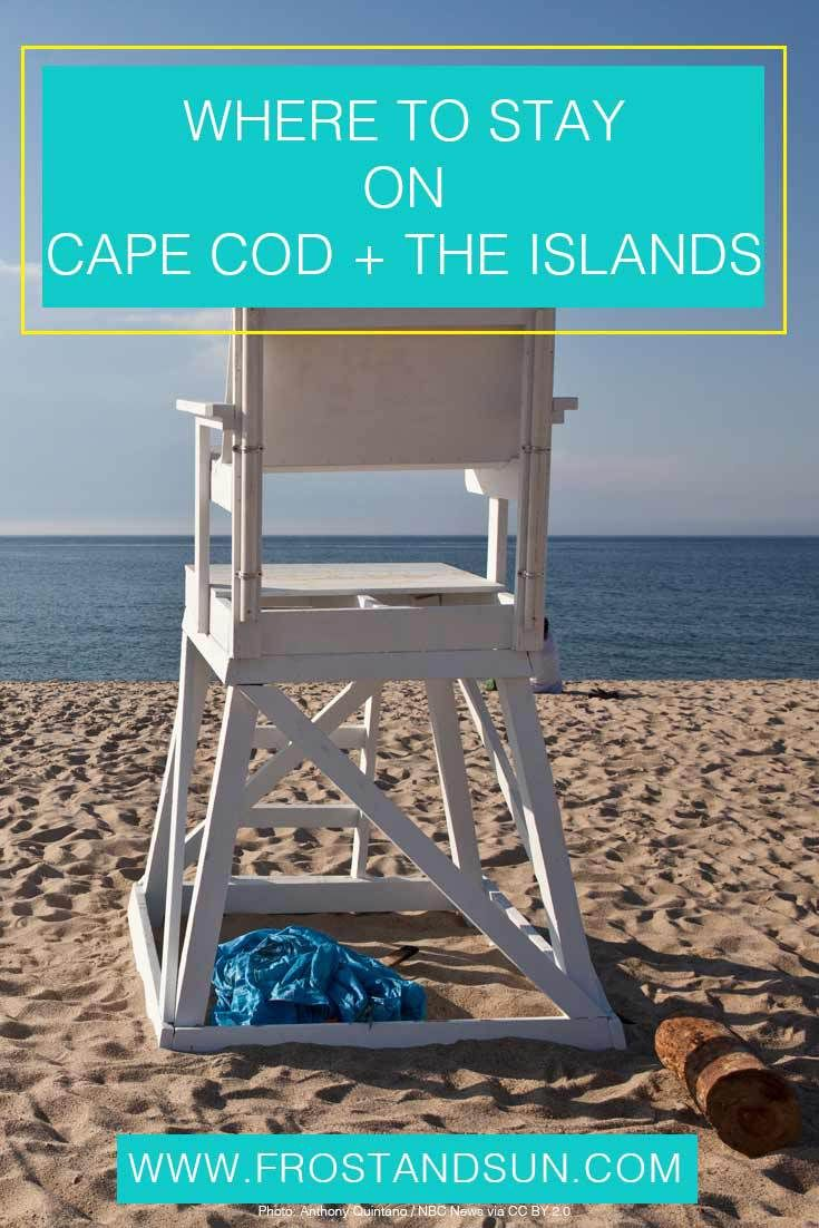 Where To Stay On Cape Cod And The Islands