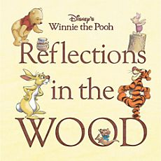 Reflections in the Wood Book - Winnie the Pooh $39.95