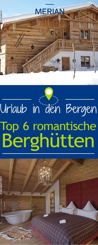 Unsere Top 6 Der Romantischsten Berghutten Kurzurlaub Deutschland Urlaub Berge Hotel Deutschland