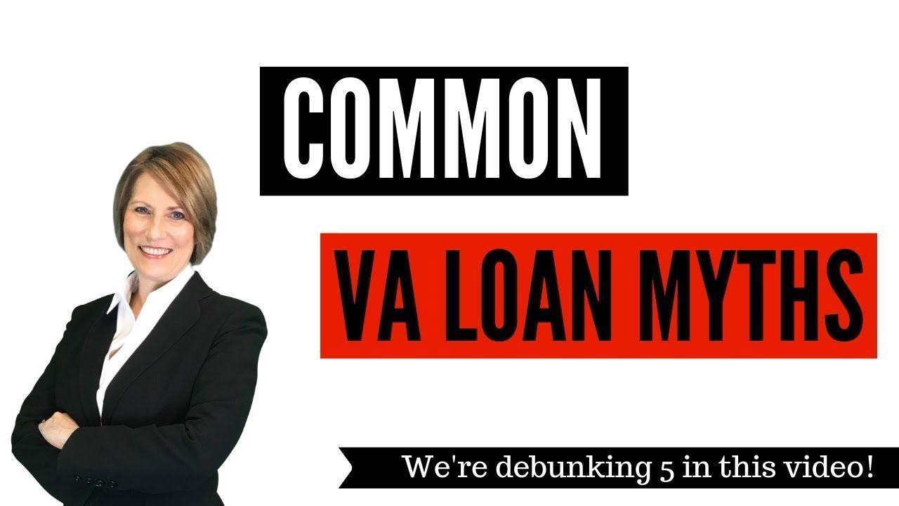 Va Loan Myths 5 Common Myths Debunked Va Loan Mortgage Tips Common Myths