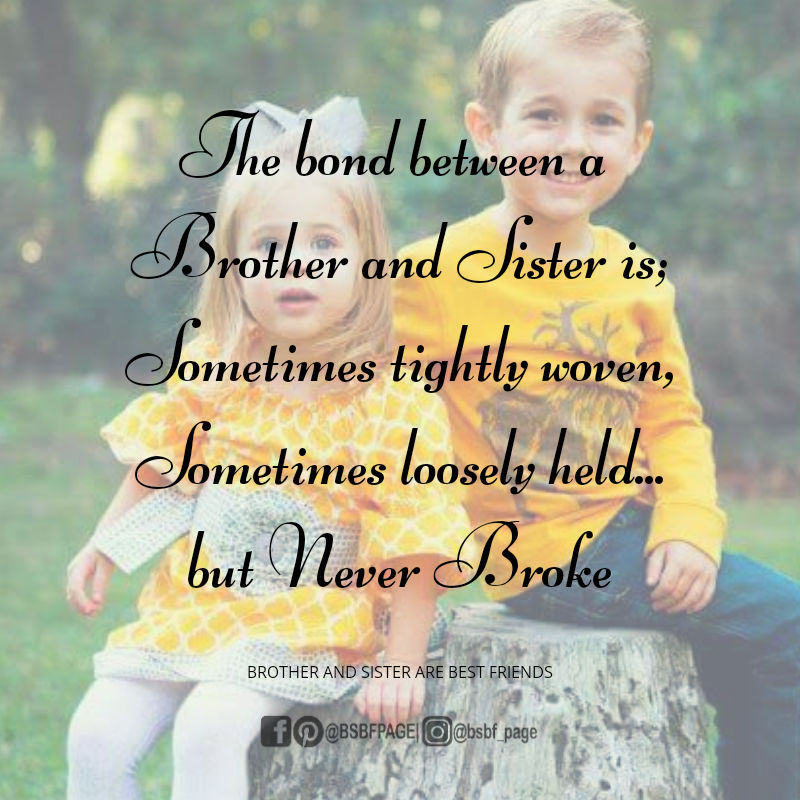 Never Broke Brother Sister Love Quotes Sister Quotes My Brother Quotes