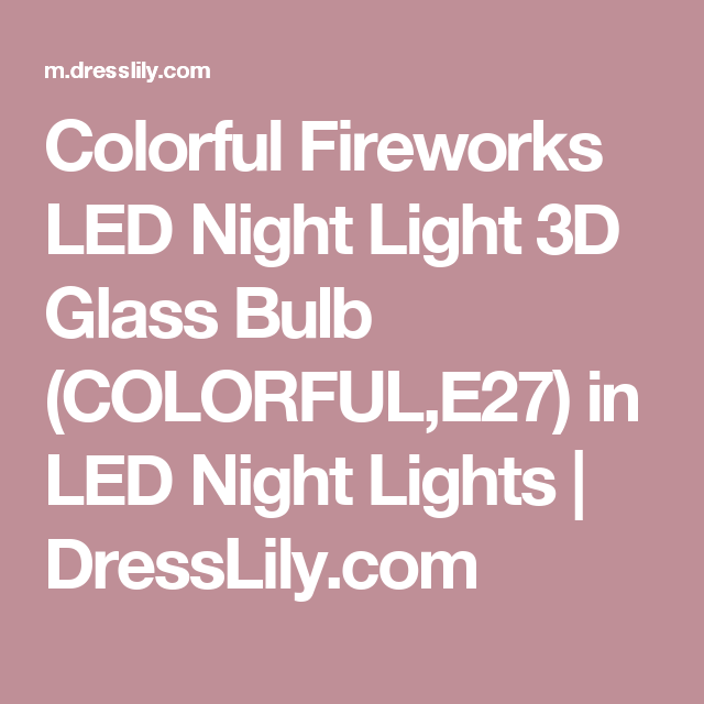 Colorful Fireworks LED Night Light 3D Glass Bulb (COLORFUL,E27) in LED Night Lights | DressLily.com
