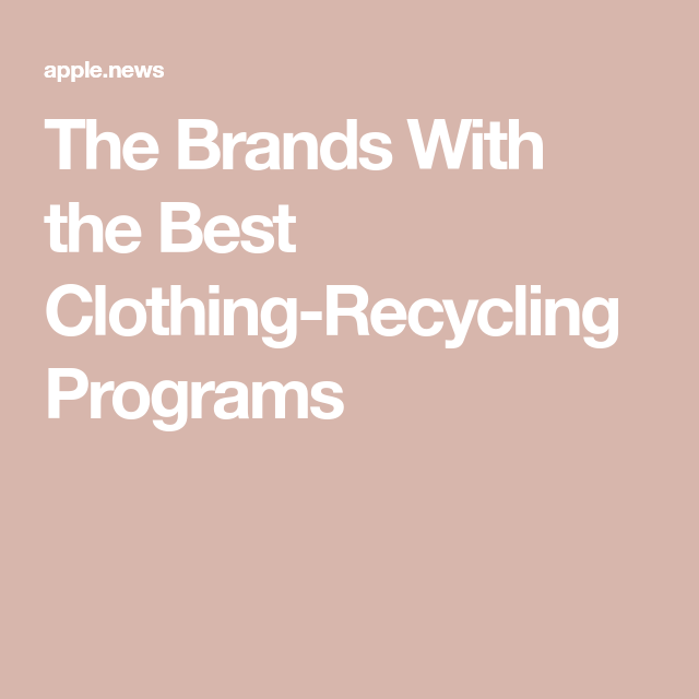 The Brands With the Best ClothingRecycling Programs — Who What Wear is part of Clothes Store Branding - Be informed before you shop  As a bunch of fashionloving individuals, it's hard not to always focus on what's new and exciting  And yes, most of us love to shop too  But we'd simply be irresponsible not to acknowledge that cherishing the contents of our closets doesn't stop when we lose interest or a trend begins to die down  Instead, we aim to do right by every product we purchase and make sure it finds a new home after we're done with it  Thankfully, the clothes recycling programs below are