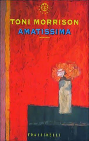 """la nostra Libreria: Libro: """"Amatissima"""" di Toni Morrison"""