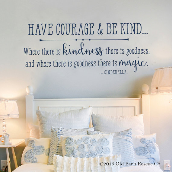 Have Courage And Be Kind Cinderella Wall Art Quote Cinderella Wall Decal Have Courage And Wall Decor Bedroom Girls Have Courage And Be Kind Cinderella Room