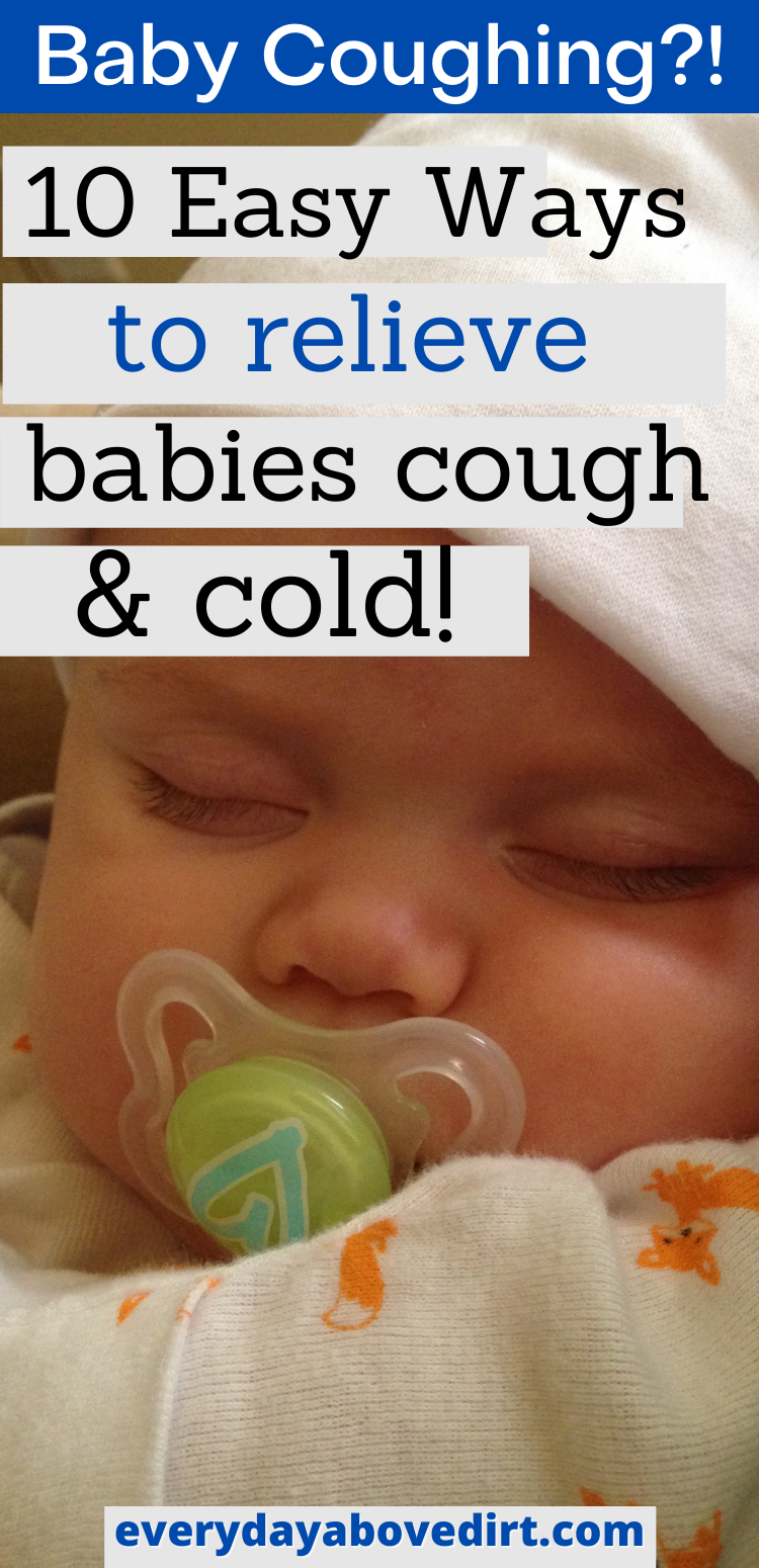 Baby Coughing At Night Every Day Above Dirt Is A Good Day Baby Cold Remedies Sick Baby Remedies Baby Cold