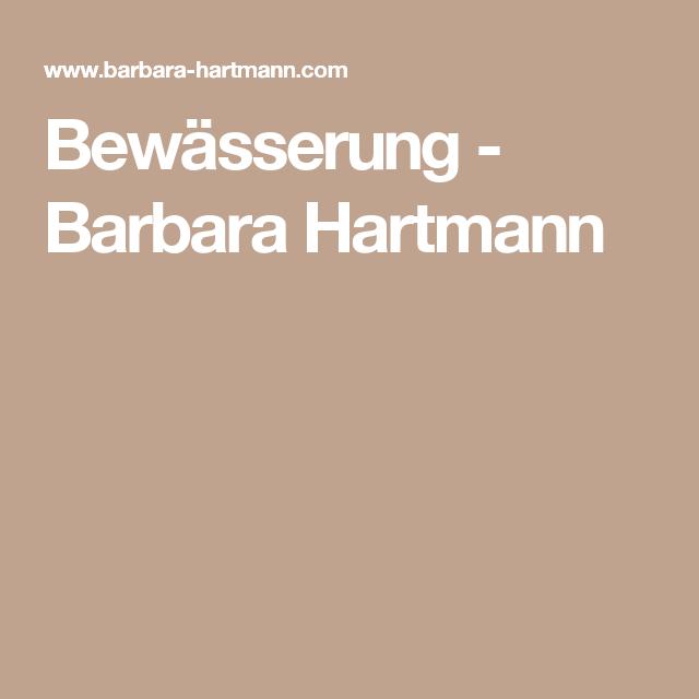 Bewässerung - Barbara Hartmann