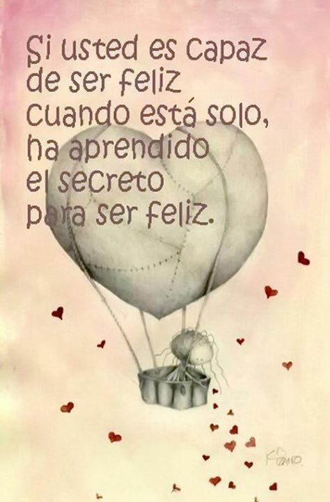 Positiva... Psicología! • Si usted es capaz de ser feliz cuando está solo,...