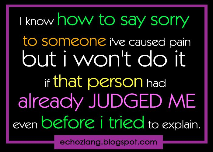 I Know How To Say Sorry Saying Sorry Sayings Picture Quotes