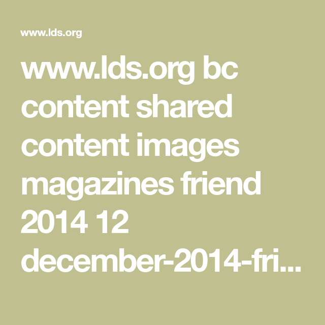 www.lds.org bc content shared content images magazines friend 2014 ...
