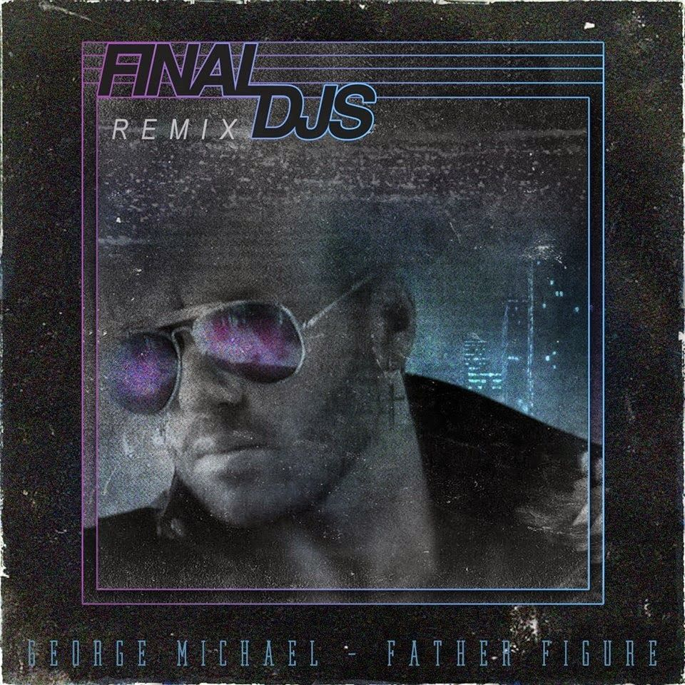 George Michael - Father Figure (Final DJs Remix) | ♡MY