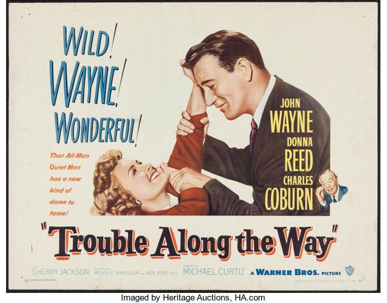 Movie Posters Drama Trouble Along The Way Warner Brothers 1953 Half Sheet 22 X28 Drama John Wayne John Wayne Movies The Way Movie