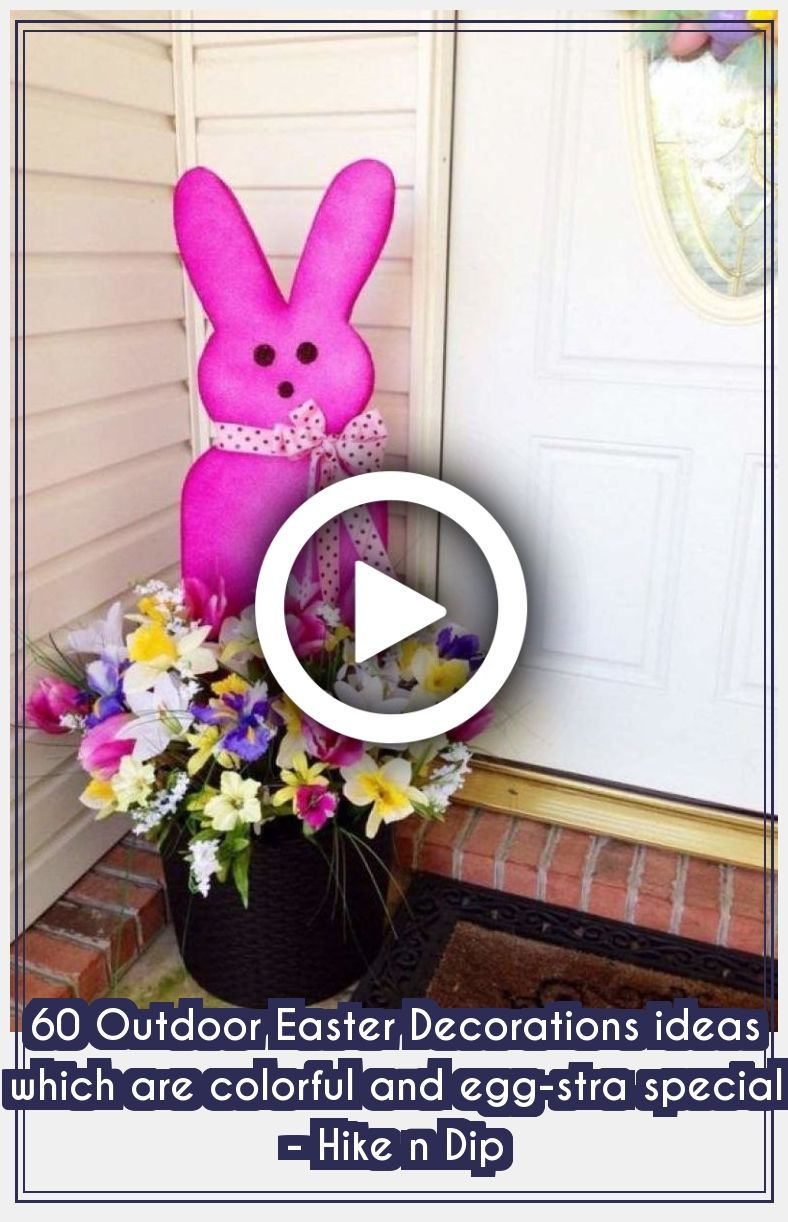 Easter Decorations 98384 30+ Outdoor Easter Decorations ideas which are colorful and egg-stra special - Hike n Dip