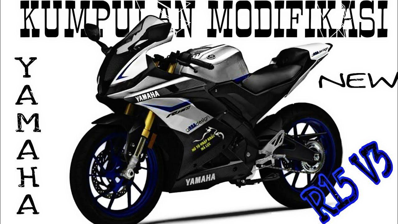 Modifikasi Motor R15 V3 Warna Hitam Di 2020 Hitam Motor Sport