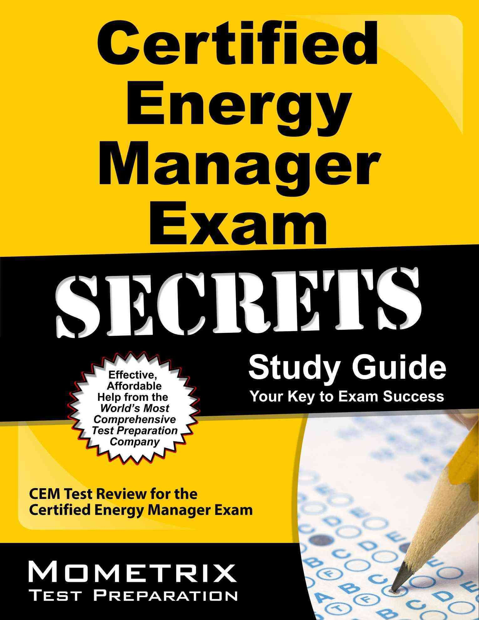 Certified Energy Manager Exam Secrets Study Guide: CEM Test Review for the Certified  Energy Manager Exam, Your Ke.