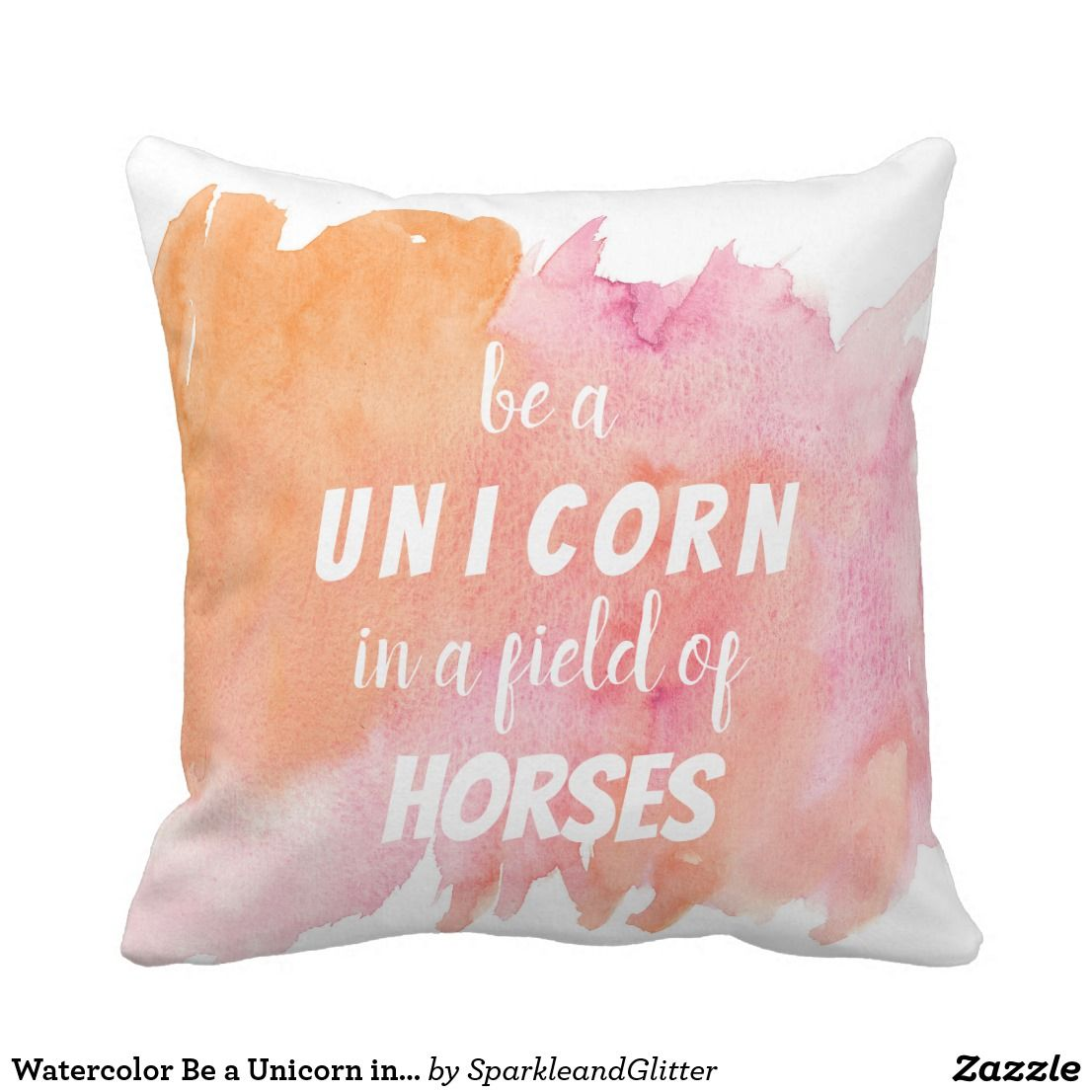 Watercolor be a unicorn in a field of throw pillow for her for