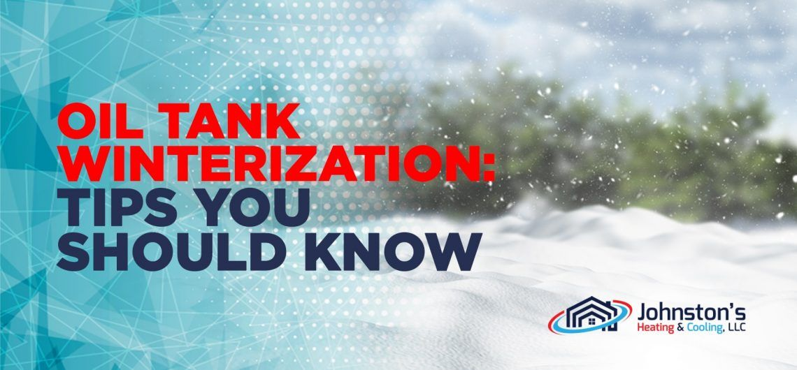 Oil Tank Winterization Tips You Should Know Tips Tank Oils