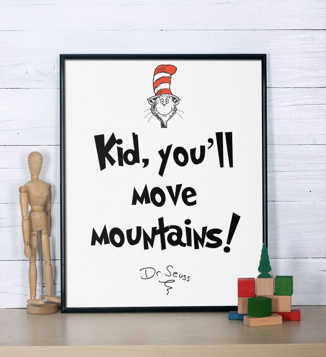 Dr Seuss Quote, Kid, You'll Move Mountains, Inspirational quote, Dr Seuss print, Nursery print, Dr Seuss nursery poster by Inspire4you on Etsy https://www.etsy.com/listing/211658040/dr-seuss-quote-kid-youll-move-mountains