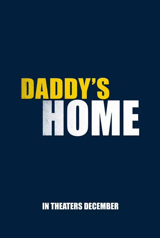 Daddy's Home - See the trailer    http://trailers.apple.com/trailers/paramount/daddyshome/