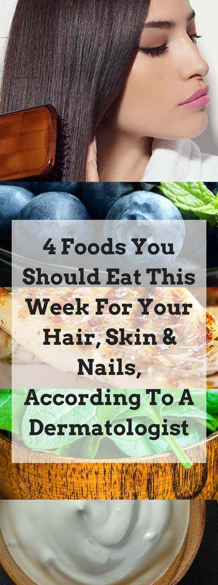 4 Foods You Should Eat This Week For Your Hair, Skin & Nails, According To A Dermatologist 4 Foods Y...