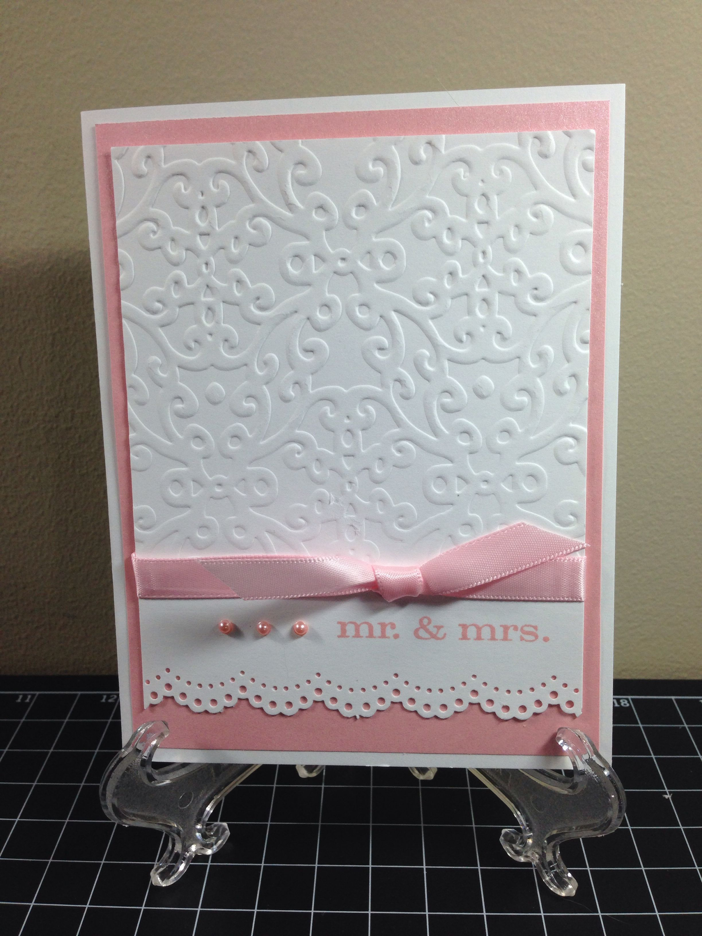Wedding card for a friend. One of her colors is pink. Sizzix Trellis Twirls embossing folder. Martha Stewart doily punch. Stampin Up Perfect Couple stamp set and Blushing Bride ink.